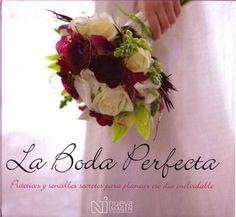 La Boda Perfecta. Tu guía en español para planear cada detalle de Tu Boda