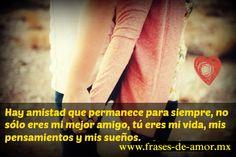 Hay amistad que permanece para siempre, no sólo eres mi mejor amigo, tú eres mi vida, mis pensamientos y mis sueños -fraces de amor- frases de amor dia de san valentin  http://frases-de-amor.mx/hay-amistades-que-permanecen-para-siempre/  #amor #frasesdeamor #love #frases #novio #novia #pareja