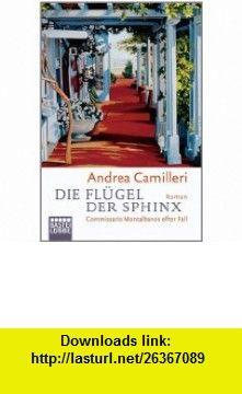 Die Fl�gel der Sphinx (9783404160235) Andrea Camilleri , ISBN-10: 3404160231  , ISBN-13: 978-3404160235 ,  , tutorials , pdf , ebook , torrent , downloads , rapidshare , filesonic , hotfile , megaupload , fileserve