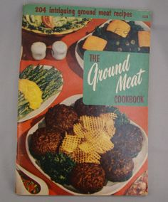 """Vintage Cookbook  The Ground Meat Cookbook by AlabasterElephant, $5.00  aka """"A Beginner's Guide to Colon Cancer"""""""
