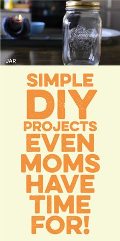 Simple DIY Projects Even Moms Have Time For!