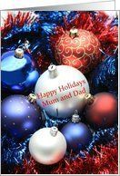 Mum & Dad Happy Holidays card - Red, white and blue christmas ornaments card Card by Greeting Card Universe. $3.00. 5 x 7 inch premium quality folded paper greeting card. cards for the whole family are available at Greeting Card Universe. Whether for one person or the whole family, a card will make the occasion memorable this year. Allow Greeting Card Universe to handle all your card needs this year. This paper card includes the following themes: photo, photograph...
