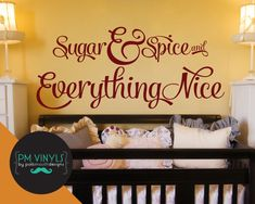 Sugar and Spice and Everything Nice Vinyl Wall Decal by PMVinyls