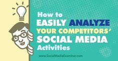 How to easily #analyze your competitors' #SocialMedia activities #DigitalMarketing
