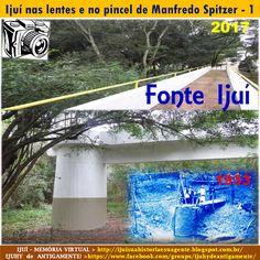IJUÍ - RS - Memória Virtual: A Fonte Ijuí, no Distrito de Chorão, município de ...