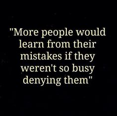 A few words on a little thing called Denial. Denial hinders Acceptance and forbids Growth. Quotable Quotes, Wisdom Quotes, True Quotes, Great Quotes, Quotes To Live By, Motivational Quotes, Inspirational Quotes, Denial Quotes, Quotes Quotes