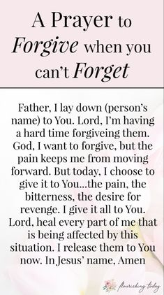 It can be difficult to forgive when you've experienced a deep hurt. Here you'll find scripture on what God says about forgiveness and how you can forgive even when you can't forget. Prayer Scriptures, Bible Prayers, Faith Prayer, God Prayer, Prayer Quotes, Bible Verses Quotes, Faith Quotes, Spiritual Quotes, Wisdom Quotes