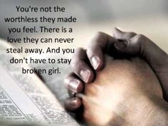 Broken Girl by Matthew West with lyrics.This was once my life until I found God ! Bible Verse Pictures, Bible Quotes, Prayer Quotes, Prayer Pictures, Lord's Prayer, Prayer Room, Prayer Board, Faith Quotes, Religious Experience