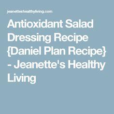 Antioxidant Salad Dressing Recipe {Daniel Plan Recipe} - Jeanette's Healthy Living
