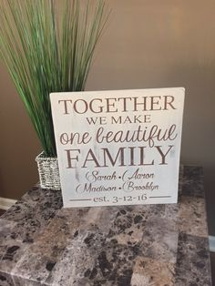 Together we make a family sign, Together we make one beautiful family, Personalzied, Wedding Gift, Blended family sign, Family Sign