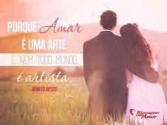Porque amor é uma arte e nem todo mundo é artista. #amor #arte #artista