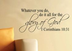 Good Morning Quotes Discover Items similar to 1 Corinthians Whatever you do do it all for the glory of God- Religious Scripture Bible Verse wall vinyl on Etsy Bible Scriptures, Bible Quotes, Scripture Signs, Godly Quotes, Purpose Driven Life, Favorite Bible Verses, Inspirational Thoughts, Inspiring Quotes, Spiritual Inspiration