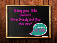 Blogger Bio Basics: How to Proudly Toot Your Own Horn! ~ TheNicheParent.com