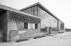 Zbyszko Siemaszko, Gdański Railway Station, between 1959 and photo: National Digital Archives (NAC) Pictures Of Beautiful Places, Digital Archives, Ppr, Old Pictures, Illusions, City Photo, Louvre, Gallery, Building