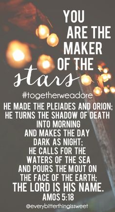 God is the maker of the stars. #God #Bible #Amos