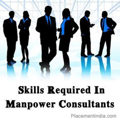 Skills Required In #Manpower Consultants : #PlacementIndia :http://www.placementindia.com/blog/skills-required-in-manpower-consultants.htm