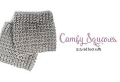 Comfy Squares Textured Boot Cuffs Crochet Pattern | Free crochet boot cuffs pattern by Little Monkeys Crochet.  Has matching crochet scarf pattern