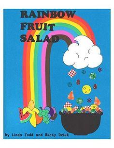 Rainbow Fruit Salad by Linda Todd, http://www.amazon.com/dp/B00NQ6BKBS/ref=cm_sw_r_pi_dp_1uDhub1P2S2E8