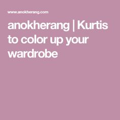 anokherang | Kurtis to color up your wardrobe