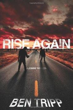"Read ""Rise Again A Zombie Thriller"" by Ben Tripp available from Rakuten Kobo. Rise Again marks a vivid and powerful fiction debut from an author who ""balances kinetically choreographed scenes of zom. Good Books, Books To Read, My Books, Reading Books, Date, Best Zombie Books, Evil Dead, Horror Books, Horror Movies"