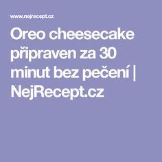 Oreo cheesecake připraven za 30 minut bez pečení   NejRecept.cz
