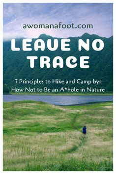Learn The Ethics Of Hiking In The Great Outdoors. 7 Principles Of Leave No Trace - Hike Safely, Camp Responsibly To Protect And Enjoy Our Nature. How To Behave In Nature How To Hike And Camp Responsibly Outdoors Ethics Backpacking For Beginners Backpacking For Beginners, Backpacking Tips, Hiking Tips, Hiking Gear, Hiking Backpack, Camping With Kids, Go Camping, Camping Hacks, Camping Outdoors