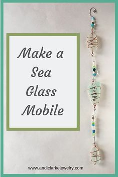 Step by step tutorial on how to make a sea glass mobile or dangle with all the tools and supplies. Make gifts that'll be treasured by your beach loving friends. Sea Glass Crafts, Sea Glass Art, Sea Glass Jewelry, Beach Themed Crafts, Beach Crafts, Jewelry Booth, Etsy Bridesmaid Gifts, Diy Wedding Flowers, Design Crafts