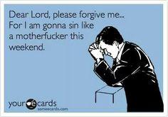 Sin this weekend