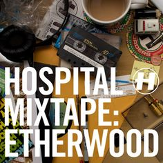 Hospital Records – Shop – Various Artists – Hospital Mixtape: Etherwood