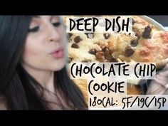 DEEP DISH CHOCOLATE CHIP COOKIE - HIGH PROTEIN -- 180cal: 5F/19C/15P .... seriously the BEST dessert I've ever made. Game. Changer.