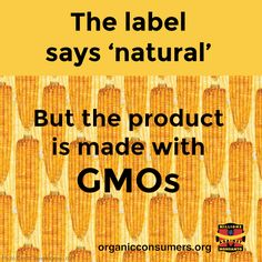"""About 64 percent of consumers recently surveyed by Consumer Reports, believed a product labeled """"natural"""" is GMO-free. It's time to expose the lies. Read more: http://orgcns.org/1vbQ4EV"""