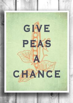 Typographic poster Give Peas A Chance by HappyLetterShop