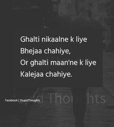 J kabhi apni galti nhi manta Stupid Quotes, Hurt Quotes, Bff Quotes, Sarcastic Quotes, Words Quotes, Psycho Quotes, Dear Diary Quotes, Love My Parents Quotes, Desi Quotes