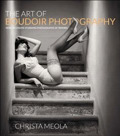 When it comes to photographing women, especially in a boudoir setting, the name of Christa Meola is at the top of the list. She's an exceptional photographer in her own right, and is well known for her workshops. Her book The Art of Boudoir Photography: How to Create Stunning Photographs of Women lives up to its title, as good boudoir photography is truly an art. Her numerous location and studio events are full of innovation and sensuality, energy and feeling.