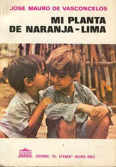A book that changed my life when I was little - Mi planta de naranja-lima, Jose Mauro de Vasconcelos