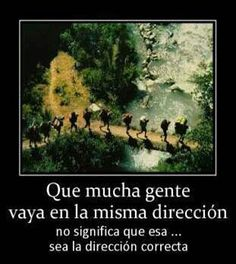 Posters #motivation #quotes .. Translation - Just because many people go in the same direction does not mean .. it is the right one