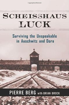 another excellent book filled with truth Scheisshaus Luck: Surviving the Unspeakable in Auschwitz and Dora by Pierre Berg, http://www.amazon.com/dp/0814412998/ref=cm_sw_r_pi_dp_7EL-rb03M4E2H