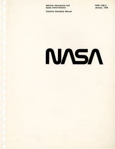 A full-size reissue of the NASA Graphics Standards Manual. Designed by Danne & Blackburn in 1975 and rescinded by NASA in 1992.