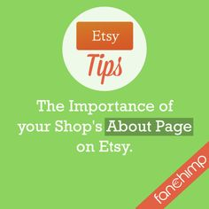 """As you may know, a few months ago, Etsy launched the About page for every shop. This is the claim,""""We launched a dedicated place in your shop where you can"""