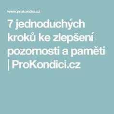 7 jednoduchých kroků ke zlepšení pozornosti a paměti | ProKondici.cz