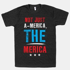 Not A-Merica, THE Merica  lol #america #merica #murica #patriot #pride #4thofjuly #partytime #conservative #cool #shirt #independenceday