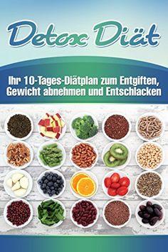 Detox Diät: Ihr 10-Tages Diätplan zum Entgiften, Gewicht abnehmen & Entschlacken - http://kostenlose-ebooks.1pic4u.com/2014/10/24/detox-diaet-ihr-10-tages-diaetplan-zum-entgiften-gewicht-abnehmen-entschlacken/