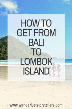Wondering how to get to Lombok from Bali? Here is our guide outlining all of your options to travel from Bali to Lombok for a fabulous holiday. Chiang Mai Thailand, Koh Lanta Thailand, Indonesia Holidays, Bali Holidays, Bali Travel Guide, Asia Travel, Travel Ideas, Bali With Kids, Bali Lombok