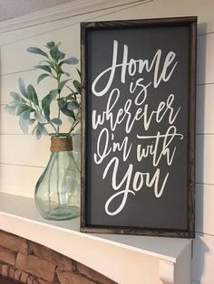 Home is wherever I am with you Farmhouse Style Sign Family