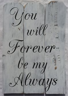 You will Forever be my Always~hand painted by CherryCreekCrafts, $75.00