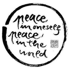 Peace in oneself ... Peace in the world