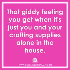Crafting Humor, Scrapbook funny, Card making meme, craft humor, Queen and Company