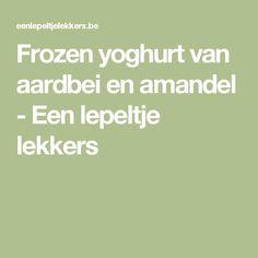 Frozen yoghurt van aardbei en amandel - Een lepeltje lekkers