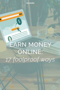 There are a lot of ways to earn money online but they are not all created equally. Check out 17 of the top ways that you can make money online.