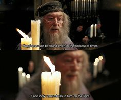 "Harry Potter and The Prisoner of Azkaban - Dumbledore, ""Happiness can be found even in the darkest of times.."""